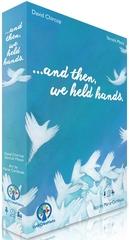 ...and then we held hands...