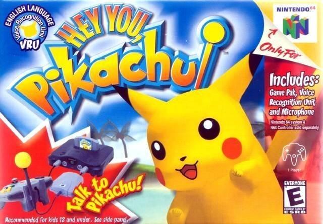 Hey You, Pikachu! (VRU not included)