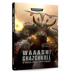 Codex Supplement: Orks - Waaagh! Ghazghkull (Softcover)