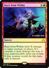 Burn from Within - Foil - Prerelease Promo