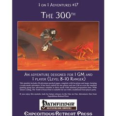 1 On 1 Adventures #17: The 300Th (Pathfinder Adventure)
