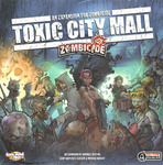 Zombicide: Toxic City Mall on Channel Fireball