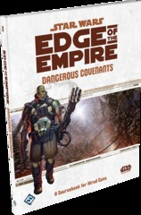 Star Wars Edge of the Empire: Dangerous Covenants