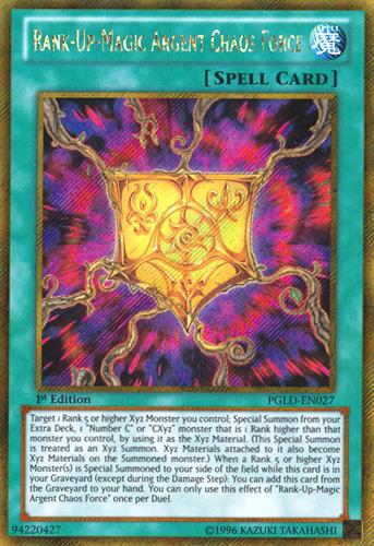 Rank-Up-Magic Argent Chaos Force - PGLD-EN027 - Gold Secret Rare - 1st Edition