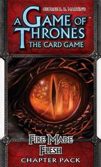 A Game of Thrones LCG Fire Made Flesh