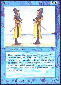 Clone (Not Tournament Legal)