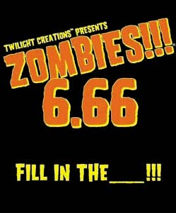 Zombies!!! 6.66: Fill in the _______!!!