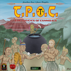 TPOC: The Politics of Cannibals