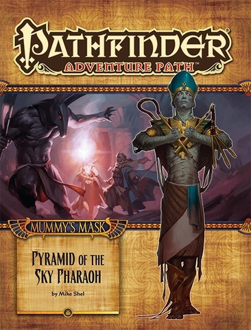 Pathfinder Adventure Path #84: Pyramid of the Sky Pharaoh (Mummys Mask 6 of 6)