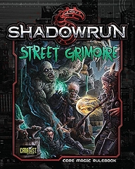 Shadowrun 5th Edition: Street Grimoire