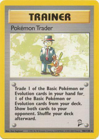 Pokemon Trader - 106/130 - Rare - Unlimited Edition