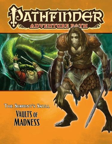 Pathfinder Adventure Path #40: Vaults of Madness (Serpents Skull 4 of 6)