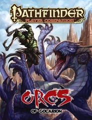 Pathfinder Player Companion: Orcs of Golarion