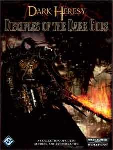 dark heresy disciples of the dark gods rpg roleplaying