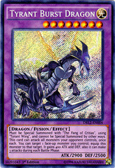 Tyrant Burst Dragon - DRL2-EN004 - Secret Rare - 1st Edition