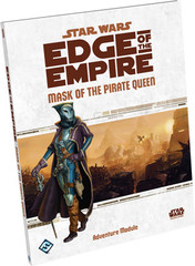 Star Wars RPG: Edge of the Empire: Mask of the Pirate Queen
