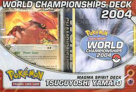 2004 World Championships Deck - Tsuguyoshi Yamata Magma Spirit Deck