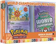 Pokemon 2006 World Championships Deck - Miska Saari (Suns & Moons)