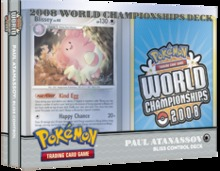 Pokemon 2008 World Championships Deck - Paul Atanassov (Bliss Control)