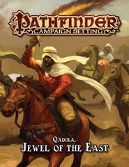 Pathfinder Campaign Setting: Qadira - Jewel of the East