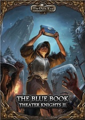 The Dark Eye: Theater Knights II - The Blue Book