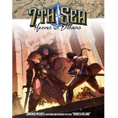 7th Sea: Second Edition - Heroes And Villains