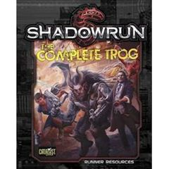 Shadowrun 5E: The Complete Trog