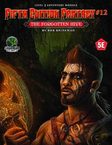 Fifth Edition Fantasy #12: The Forgotten Hive