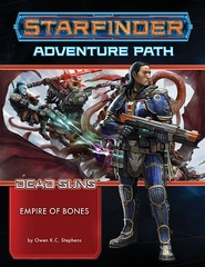 Starfinder Dead Suns 6: Empire Of Bones