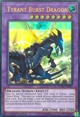 Tyrant Burst Dragon - LCKC-EN063 - Ultra Rare - 1st Edition