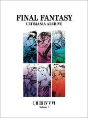 Final Fantasy: Ultimania Archive Hardcover Vol 01