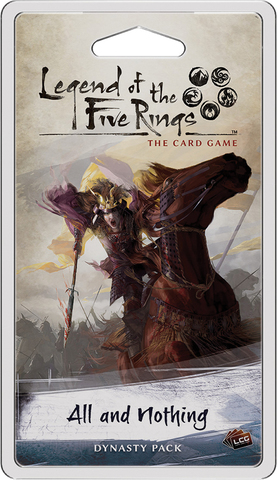 Legend of the Five Rings LCG: All and Nothing Dynasty Pack