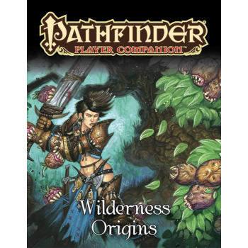 Pathfinder Player Companion: Wilderness Origins Pathfinder Player Companion: Wilderness Origins