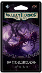 Arkham Horror: The Card Game Mythos Pack - For the Greater Good