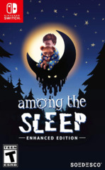 Among the Sleep [Enhanced Edition]