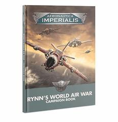Aeronautica Imperalis: Rynn's World Air War Campaign Book