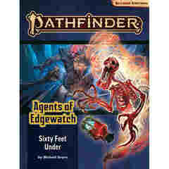 Pathfinder RPG Second Edition: Adventure Path - Sixty Feet Under (Agents of Edgewatch 2 of 6)