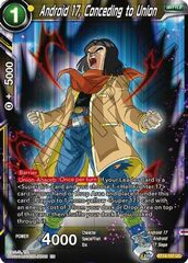 Android 17, Conceding to Union - BT14-107 - UC - Foil