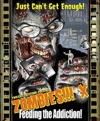 Zombies!!!: 10 / X - Feeding the Addiction © Twilight Creations