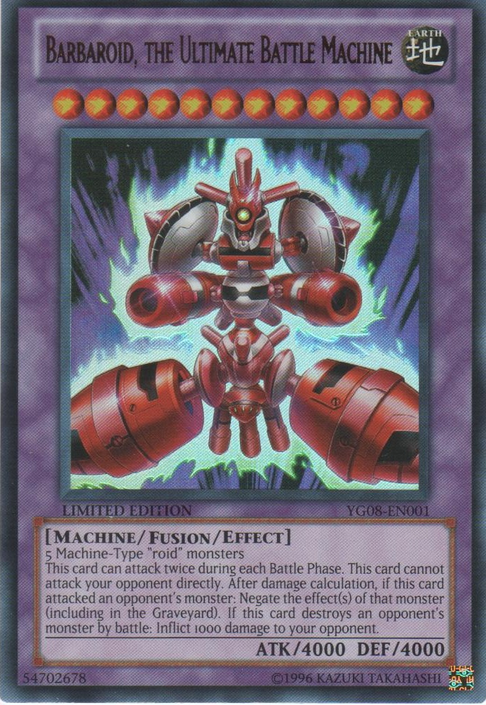 Barbaroid, the Ultimate Battle Machine - YG08-EN001 - Ultra Rare - Limited Edition - Promo