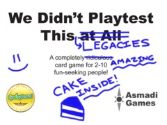 We Didn't Playtest This - Legacies