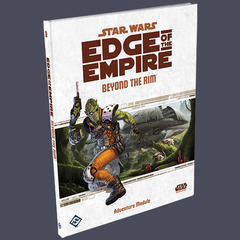 Star Wars RPG: Edge of the Empire-Beyond the Rim