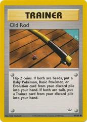 Old Rod - 64/64 - Common - Unlimited Edition