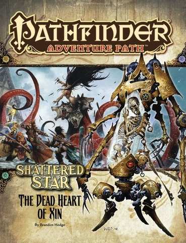 Pathfinder Adventure Path #66: The Dead Heart of Xin (Shattered Star 6 of 6)